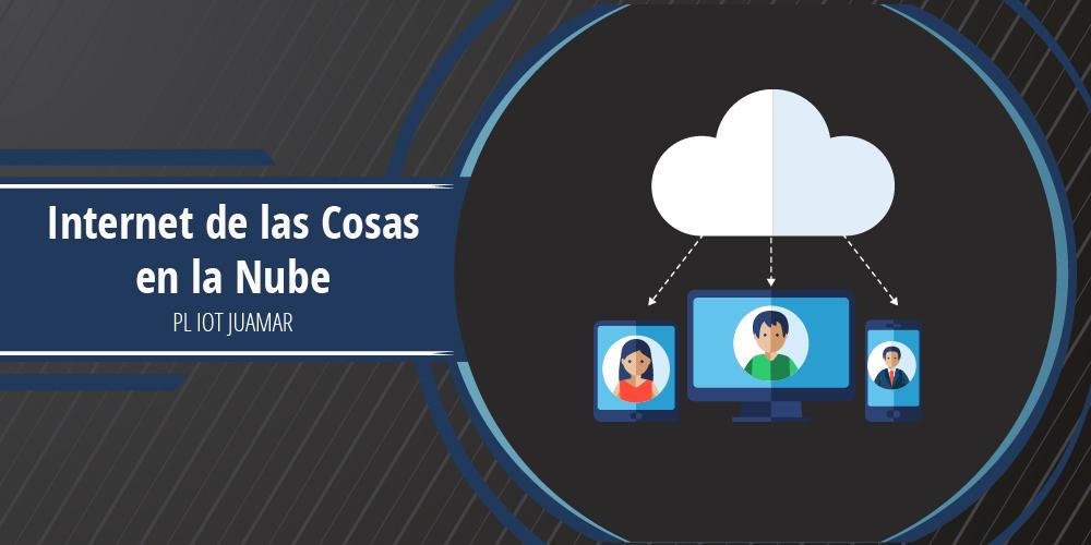Internet de las Cosas en la Nube | ACIS